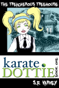 Karate Dottie- The Treacherous Treehouse